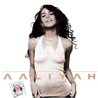 Episode 14 - Aaliyah Biography