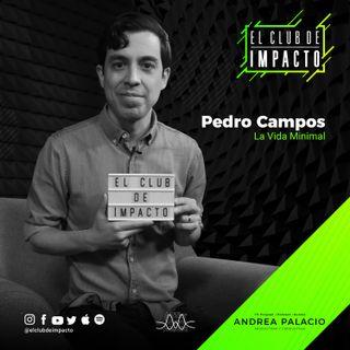 Cómo llevar una vida minimalista | Pedro Campos | E19T2