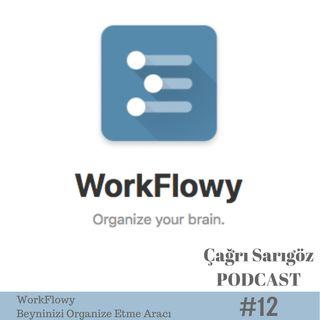 #12 WorkFlowy - Beyninizi Organize Etme Aracı