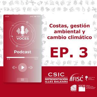Costas, gestión ambiental y cambio climático | Voces, CSIC Balears #03