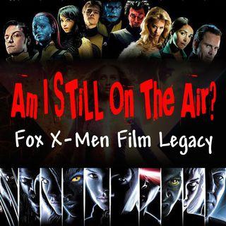 """Am I STILL On The Air?"" The Fox X-Men Film Legacy"