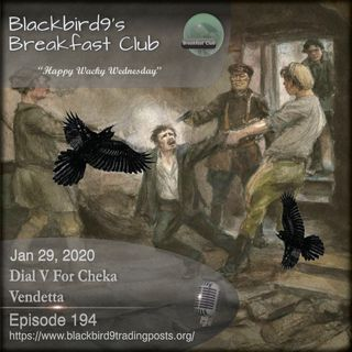 Dial V For Cheka Vendetta - Blackbird9 Podcast