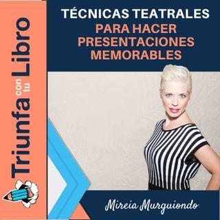 Técnicas teatrales para hacer presentaciones memorables por @lavidaespuroteatro