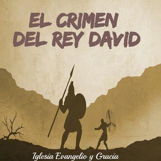 El crimen del rey de David