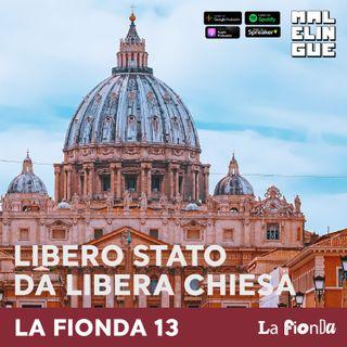 Puntata 13 - Libero stato da libera chiesa