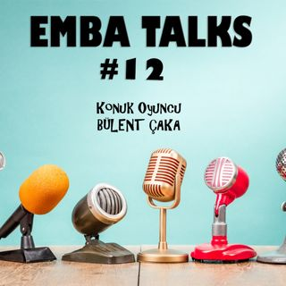EMBA Talks #12 - Bulent Caka