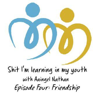 Episode Four: Friendship