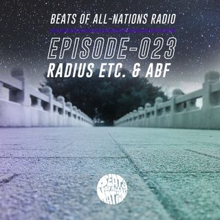 Beats of All-Nations Radio 023: Radius Etc. & ABF