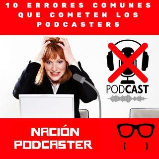 10 errores comunes que cometen los podcasters
