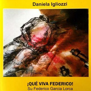 """Diari di Cineclub: """"¡QUE' VIVA FEDERICO!  Federico García Lorca. Fucilato dai fascisti """" di Daniela Igliozzi voce dell'autrice"""