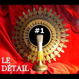LE DÉTAIL #1