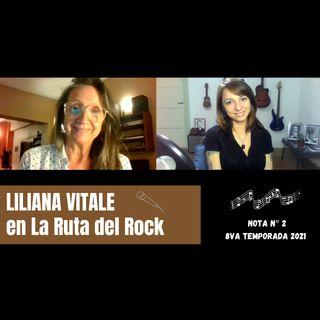 La Ruta del Rock con Liliana Vitale
