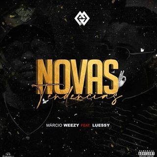 Márcio Weezy Feat. Luessy - Novas Tendências (Rap)