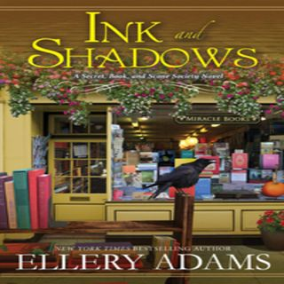 Ellery Adams-Ink and Shadows No. 4 in the The Secret, Book & Scone Society Series