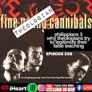 Ep 250 Fine Old Theological Cannibals