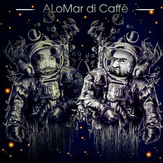ALOMAR DI CAFFE' - SPACE STORIES