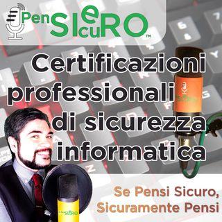 #222 - Le certificazioni per la Sicurezza Informatica