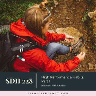SDH 228: High Performance Habits Pt 1 with Amanda Boleyn