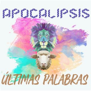01. Ultimas Palabras - Apocalipsis 1:1