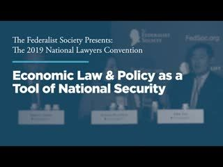 Economic Law & Policy as a Tool of National Security