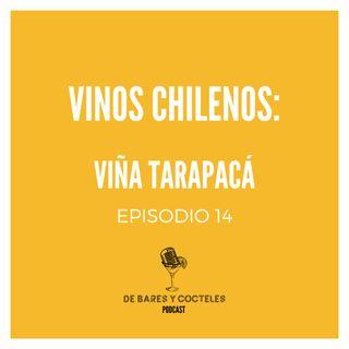 """Ep. 14 """"Vinos chilenos: Viña Tarapacá"""""""