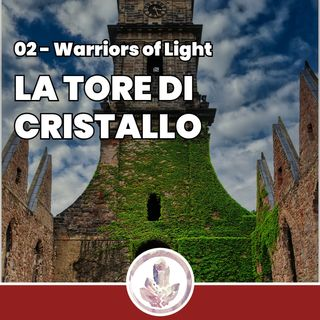 La Torre di Cristallo - Fragments: Warriors of Light 02