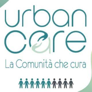 URBAN CARE - La Comunità che cura, la nuova frontiera dell'assistenza