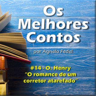 Os Melhores Contos 14 - O Romance de um Corretor Atarefado - O. Henry