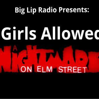 Big Lip Radio Presents: No Girls Allowed 53 - A Nightmare On Elm Street