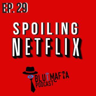 Ep. 29 Spoiling Netflix