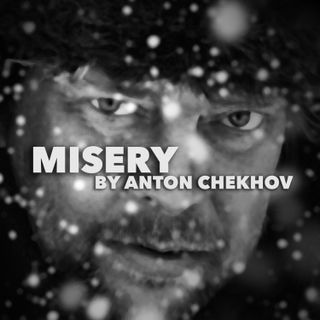 Misery by Anton Chekhov