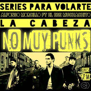 No Muy Punks Series Para Volarte La Cabeza