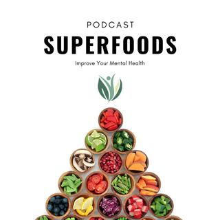 How Superfoods Improve your Mental Health