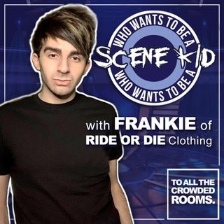 Who Wants To Be A Scene Kid with Frankie of Ride Or Die Clothing
