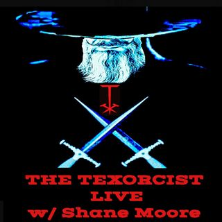 The Texorcist Podcast w/ Shane Moore