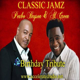 Classic Jamz * Birthday Tribute Peabo Bryson & Al Green* 4/14/18