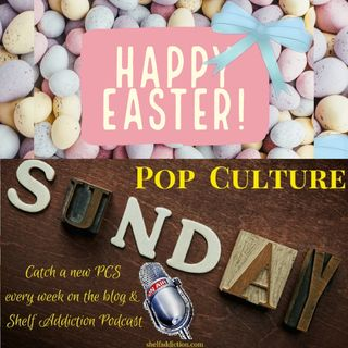 Ep 190: Which Easter Candy Reigns? | Pop Culture Sunday