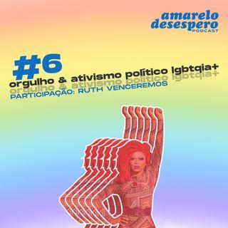 #6 Orgulho & ativismo político LGBTQIA+