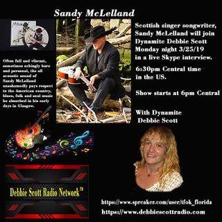 Sandy McLelland Interview By Dynamite Debbie Scott !!  3-25-19