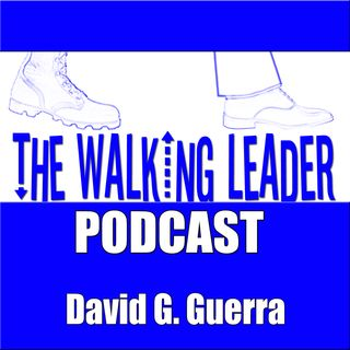 The Walking Leader Podcast Episode 115: TEAM MOTIVATION by David G. Guerra, MBA