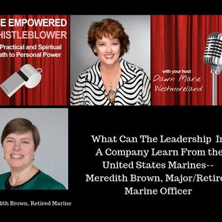 What Can The Leadership In A Company Learn From the U.S. Marines--Meredith Brown