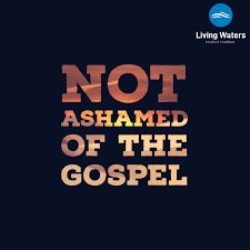Session 212  NOT ASHAMED OF THE GOSPEL