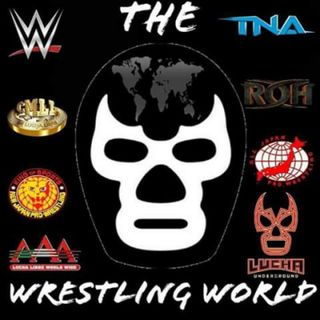 Episodio 21 - The Wrestling World, The Podcast