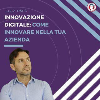 Innovazione Digitale: Come innovare nella tua azienda