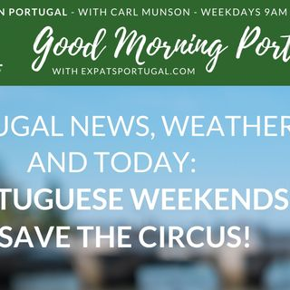 Portuguese weekends & save the circus on Good Morning Portugal!