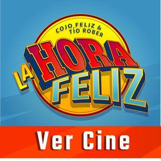 La Hora Feliz: Ver Cine
