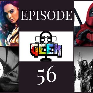 Episode 56 (Wonder Woman 1984, Black Lightning, Deadpool 3, Project 007, and more)