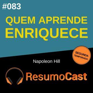 T2#083 Quem aprende enriquece | Napoleon Hill