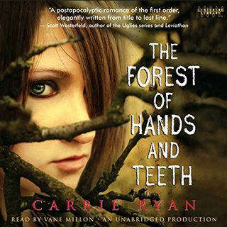 """Chapter 2 """"The Forest of Hands and Teeth"""" by Carrie Ryan"""