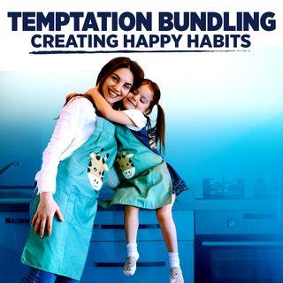 "#342 Happiness - ""Temptation Bundling"": Creating Happy Habits"